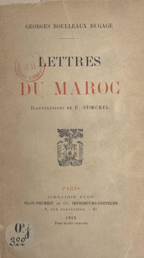 Lettres du Maroc  - Georges Roulleaux Dugage
