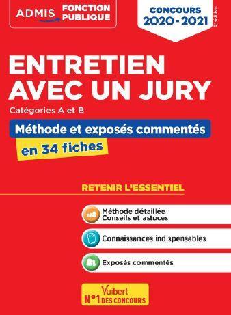ENTRETIEN AVEC UN JURY  -  CATEGORIES A ET B  -  METHODE ET EXPOSES COMMENTES EN 34 FICHES
