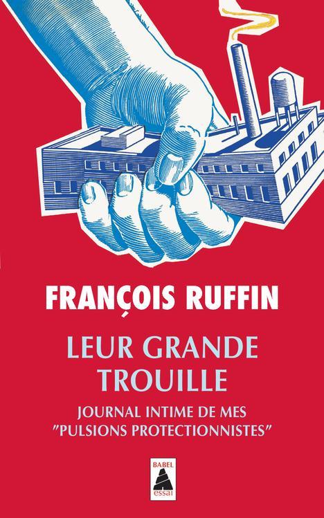 """Leur Grande Trouille ; Journal Intime De Mes """"Pulsions Protectionnistes"""