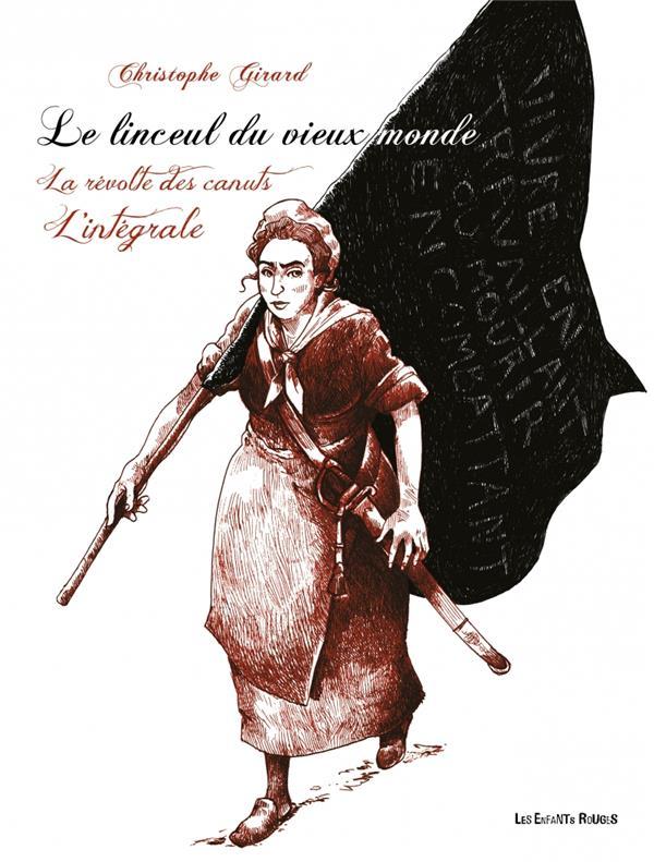 Le linceul du vieux monde ; la révolte des canuts ; Intégrale t.1 à t.3