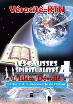 Les fausses spiritualités 4: L'islam dévoilé  - Véracité-Ktn