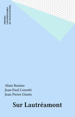Sur Lautréamont  - Jean-Pierre Giusto - Alain Buisine - Jean-Paul Corsetti