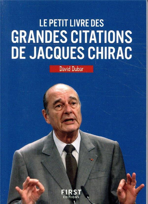 DUBAR, DAVID - LE PETIT LIVRE DES GRANDES CITATIONS DE JACQUES CHIRAC