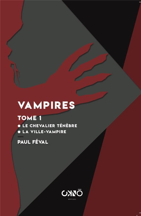Vampires t.1 ; le chevalier Ténèbre, la vampire