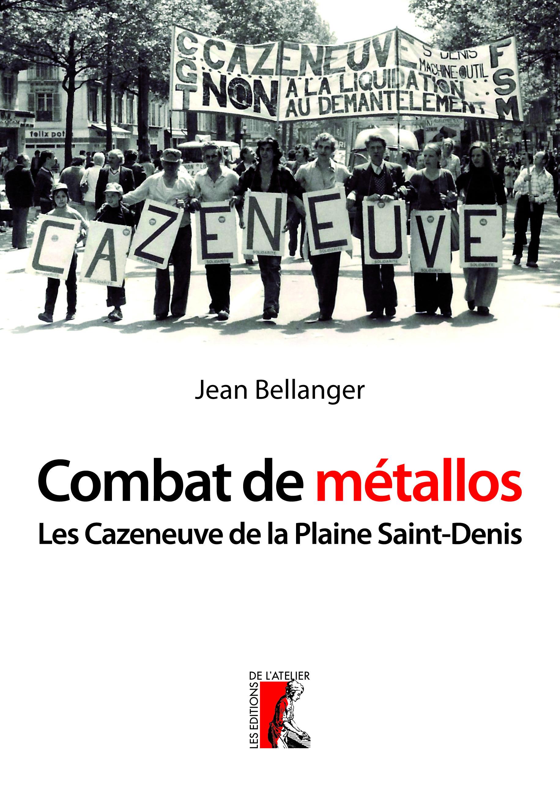 Combat de métallos ; les Cazeneuve de la Plaine Saint-Denis