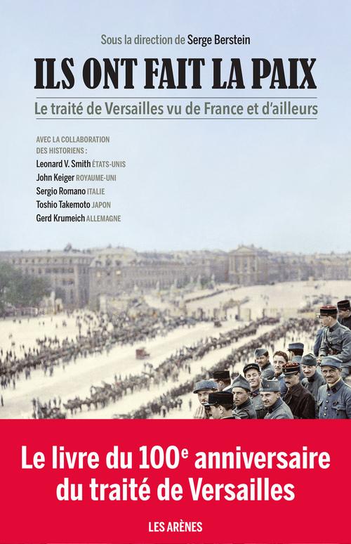 Ils ont fait la paix ; le Traité de Versailles vu de France et d'ailleurs