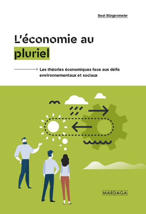 L'économie au pluriel ; les théories économiques face aux défis environnementaux et sociaux