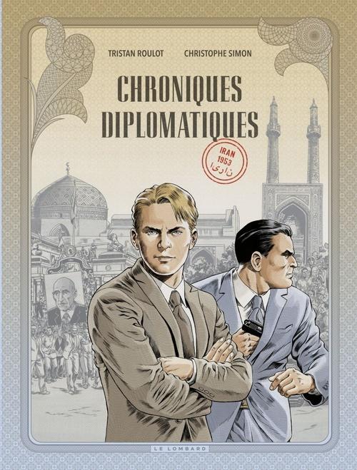 Chroniques diplomatiques ; Iran, 1953