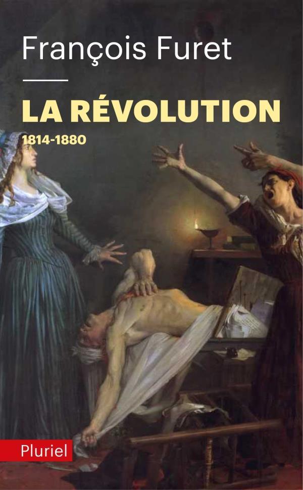 La révolution t.2 ; 1814-1880