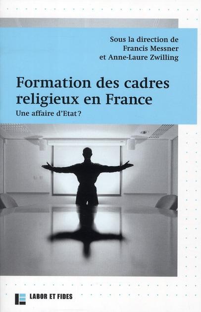 Formation des cadres religieux en France, une affaire d'Etat ?