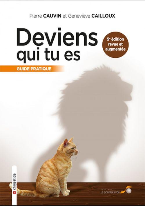 Deviens qui tu es ; guide pratique (5e édition)  - Geneviève Cailloux  - Pierre CAUVIN