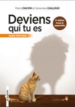Deviens qui tu es ; guide pratique (5e édition)  - Geneviève Cailloux