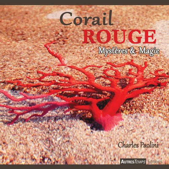 Corail rouge ; mystères et magie