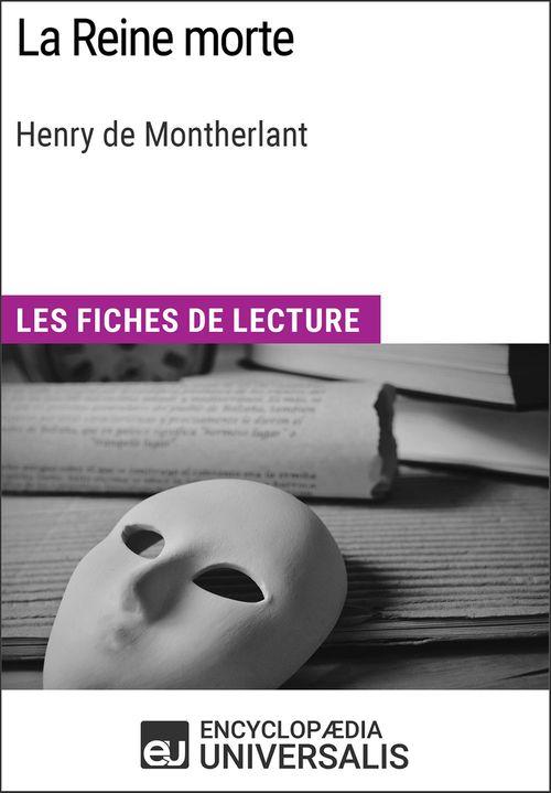 La Reine morte de Henry de Montherlant  - Encyclopædia Universalis  - Encyclopaedia Universalis