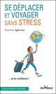 Se déplacer et voyager sans stress  - Christian Aghroum