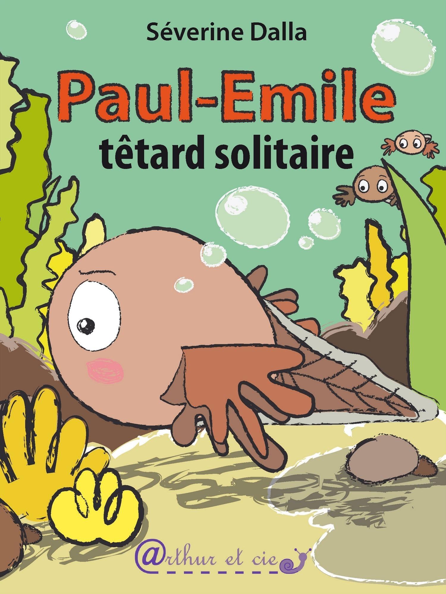 Paul-Emile, têtard solitaire