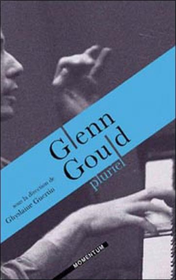 Glenn Gould pluriel