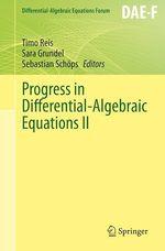 Progress in Differential-Algebraic Equations II  - Sebastian Schops - Timo Reis - Sara Grundel