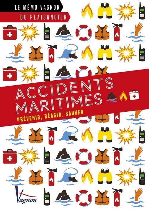 Le mémo Vagnon du plaisancier ; éviter et gérer les accidents maritimes