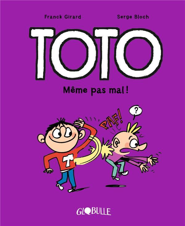 Toto  T.3 ; même pas mal !