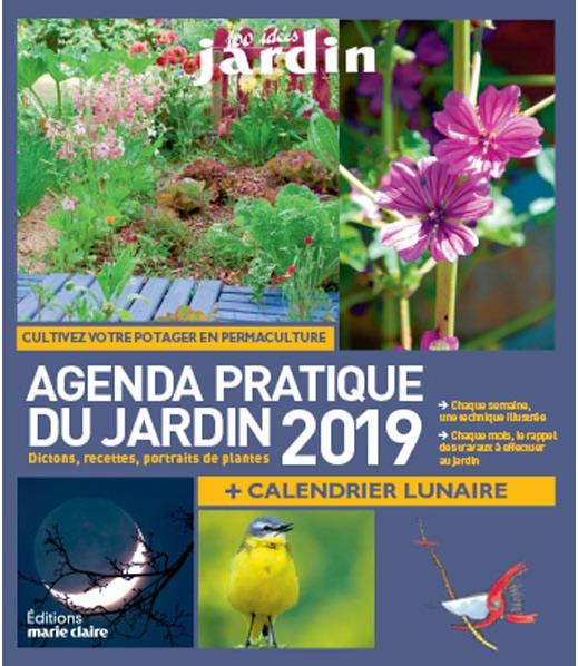 Agenda pratique du jardin ; dictons, recettes, portraits de plantes ; cultivez votre potager en permaculture (édition 2019)