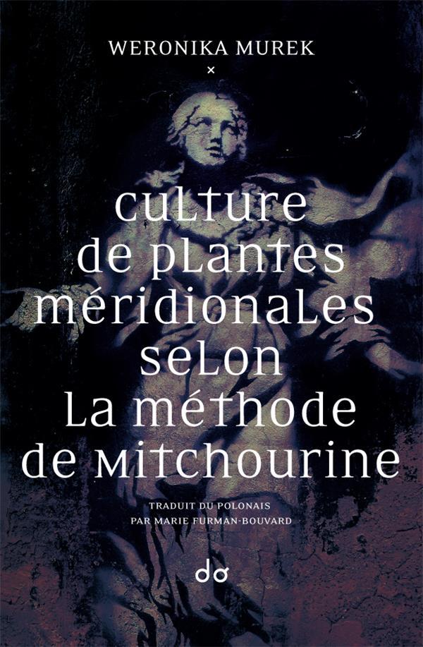 Culture de plantes méridionales selon la méthode de Mitchourine