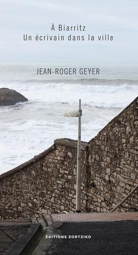 à Biarritz, un écrivain dans la ville