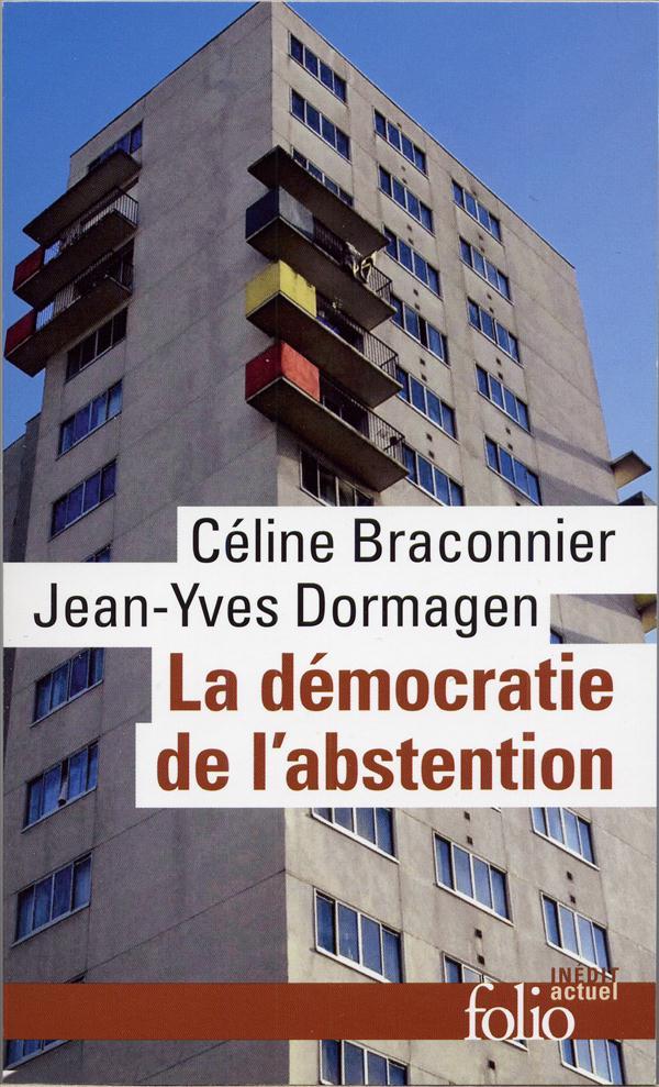 La démocratie de l'abstention ; aux origines de la démobilisation électorale en milieu populaire