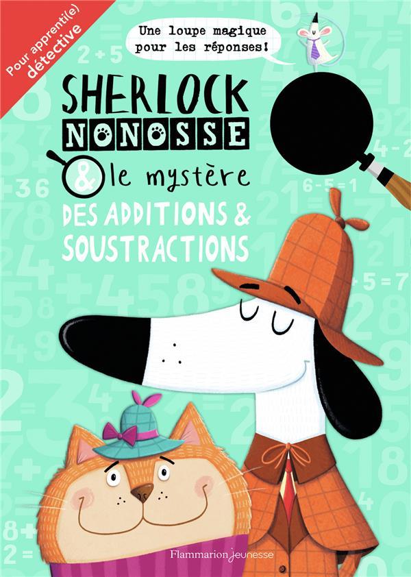 Sherlock Nonosse et le mystère des additions & soustractions