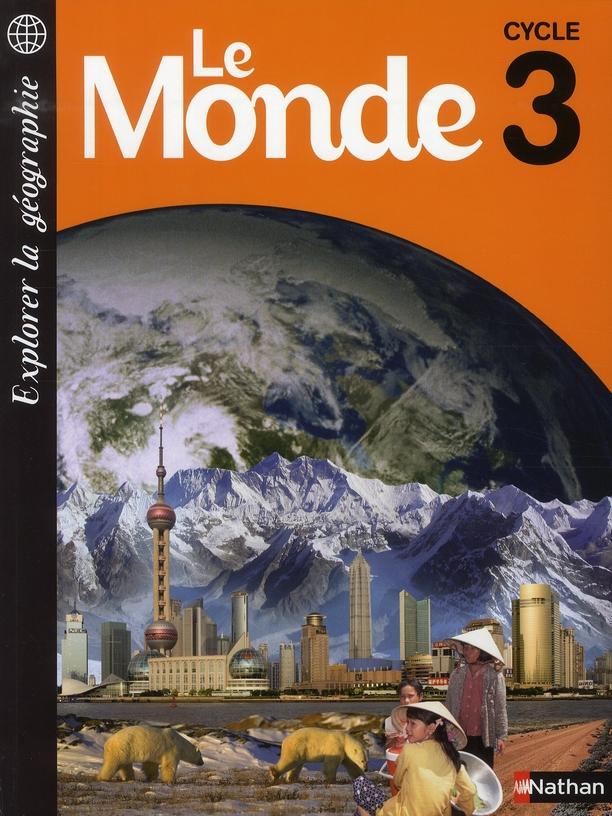 Le Monde ; Cycle 3 ; Livret De L'Eleve