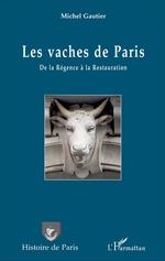Les vaches de Paris  - Michel Gautier