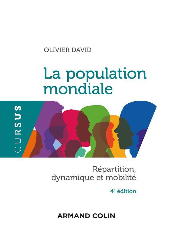 La population mondiale ; répartition, dynamiques et mobilité (4e édition)