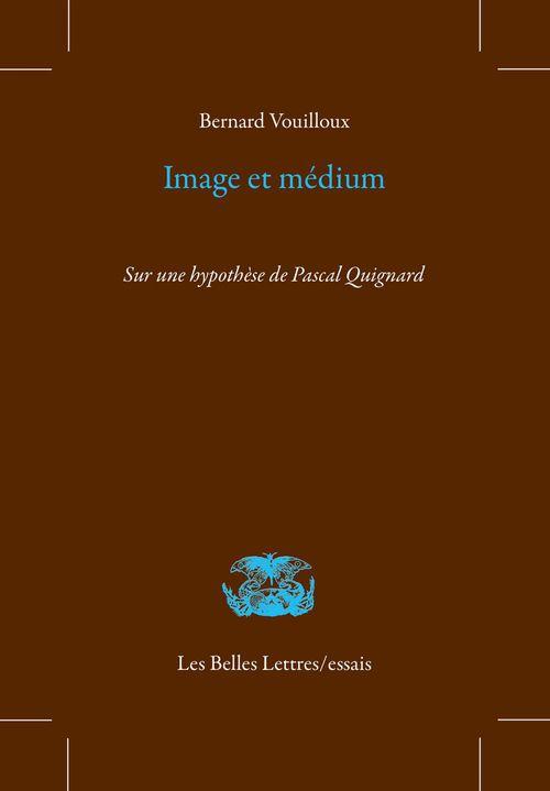 Image et médium ; sur une hypothèse de Pascal Quignard