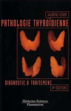 Pathologie thyroidienne ; 3e edition