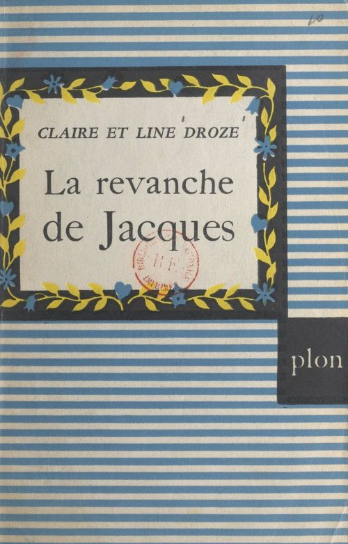 La revanche de Jacques : la famille Hamelin  - Line Droze  - Claire Droze