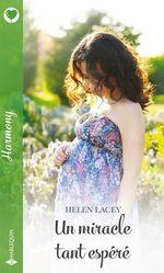 Un miracle tant espéré  - Helene Lacey - Helen Lacey