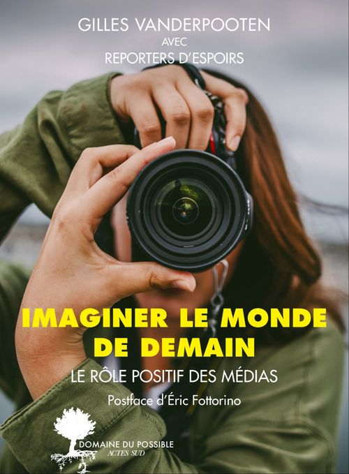 Imaginer le monde de demain ; le rôle positif des médias