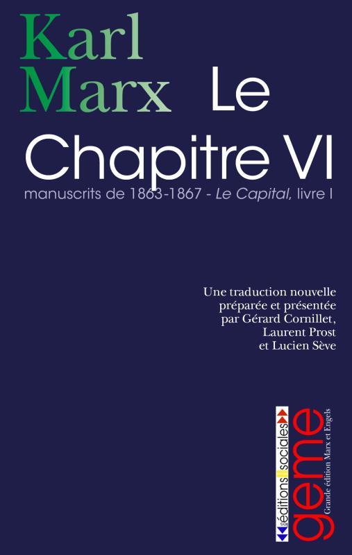 Le chapitre VI ; manuscrits de 1863-1867 ; le capital, livre I