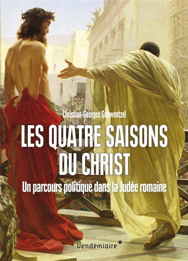 Les quatre saisons du Christ ; un parcours politique dans la Judée romaine