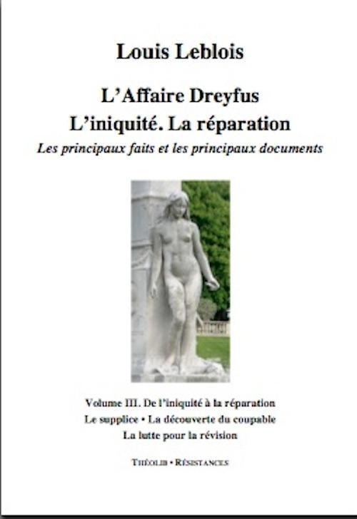 L'affaire Dreyfus ; l'iniquité, la réparation, les principaux faits et documents t.3 ; le supplice, la découverte du coupable, la lutte pour la révision