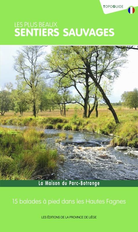 Les plus beaux sentiers sauvages - 15 balades dans les hautes fagnes