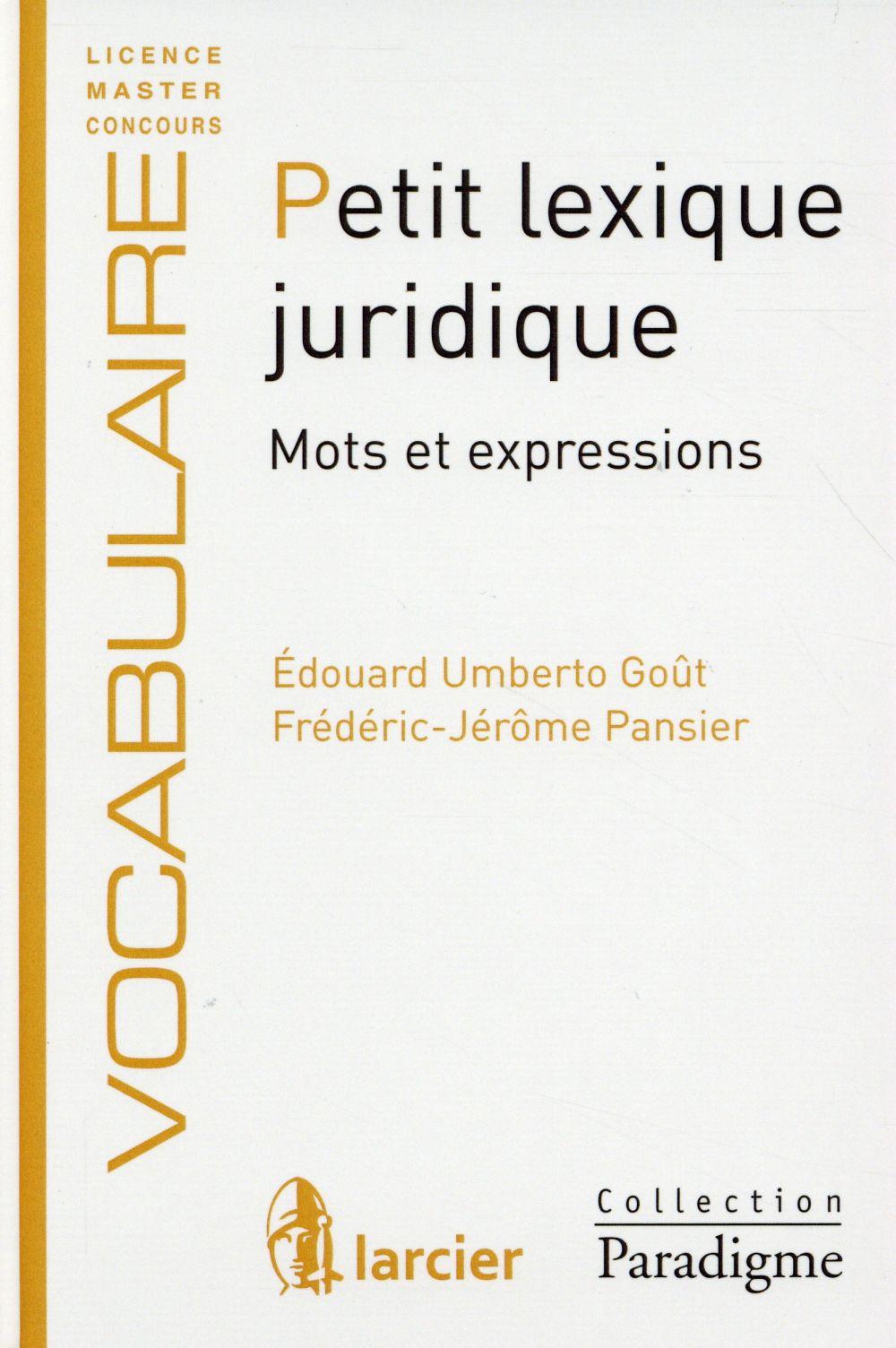 Petit lexique juridique ; mots et expressions