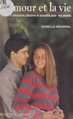 L'amour et la vie  - Isabelle Mourral