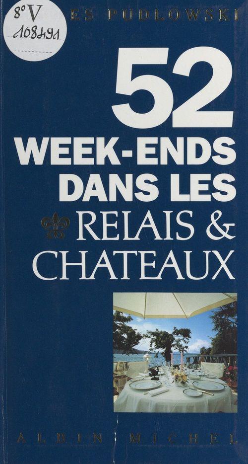 52 week-ends dans les Relais & Châteaux