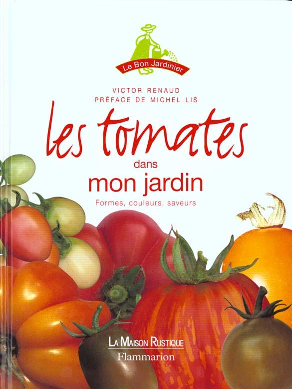 Tomates dans mon jardin (les) - formes, couleurs, saveurs