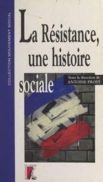 La Résistance, une histoire sociale