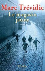 Vente EBooks : Le magasin jaune  - Marc Trévidic