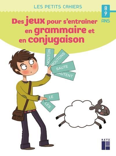 Des jeux pour s'entrainer en grammaire et en conjugaison ; 8/9 ans
