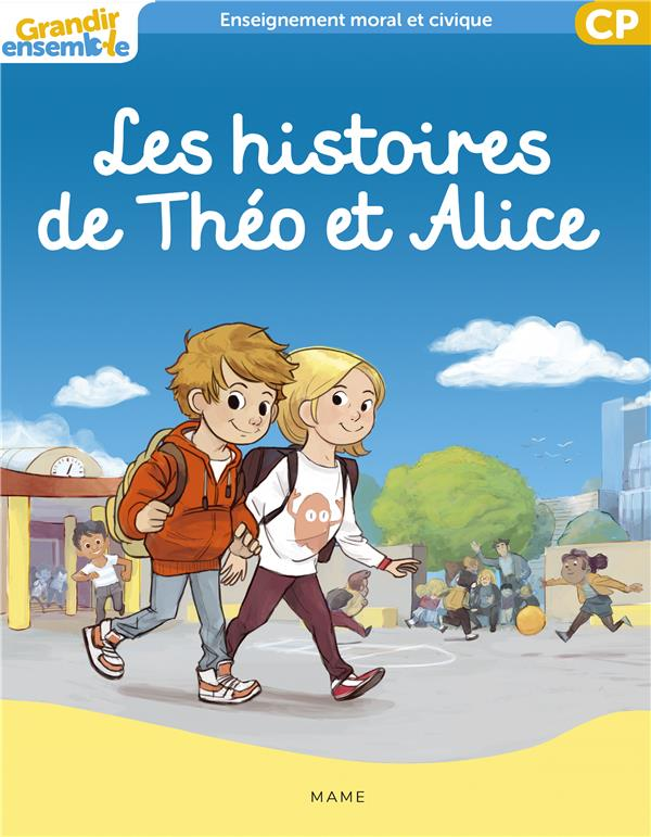 Grandir ensemble ; enseignement moral et civique ; les histoires de Théo et Alice ; CP ; livre de l'enfant
