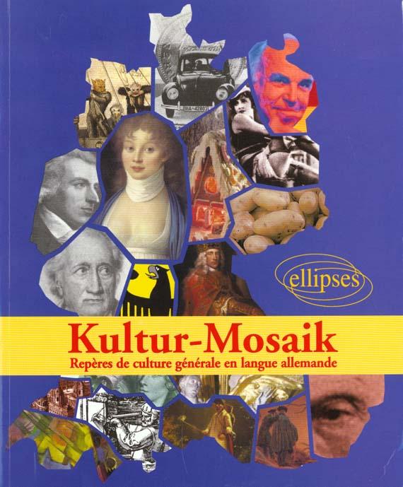 Kultur-Mosaik Reperes De Culture Generale En Langue Allemande